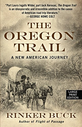 the-oregon-trail-a-new-american-journey-thorndike-press-large-print-books-popular-and-narrative-nonf