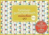 Familiengutscheinbuch München 2016: Sparen Spaß und schöne Momente mit 130 Gutscheinen für Familien