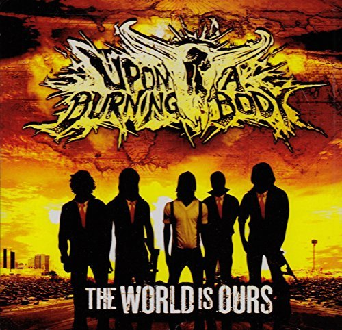 World Is Ours by Upon a Burning Body (2010-04-06)
