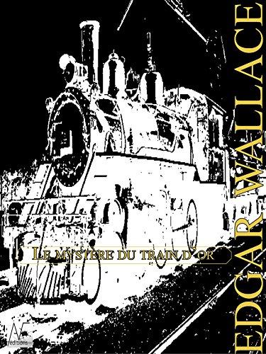 Ebooks pour télécharger le pdf libre Le mystère du train d'or PDF B00ICJ9J8A