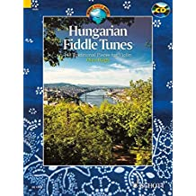 Hungarian Fiddle Tunes: 143 Traditional Pieces for Violin