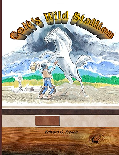 colts-wild-stallion-prepare-for-and-protect-your-childs-sexuality-an-ice-breaker-book-book-1-english