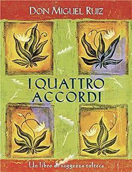 I quattro accordi: Un libro di saggezza tolteca. (Nuove frontiere del pensiero) di [Ruiz, Don Miguel]