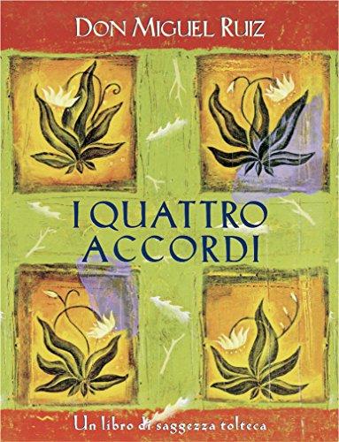 I quattro accordi: Un libro di saggezza tolteca. (Nuove frontiere del pensiero) di Don Miguel Ruiz