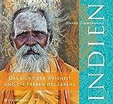 Indien. Das Licht der Weisheit und die Farben des Lebens - Jenner Zimmermann