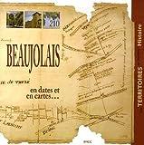 beaujolais en dates et en cartes