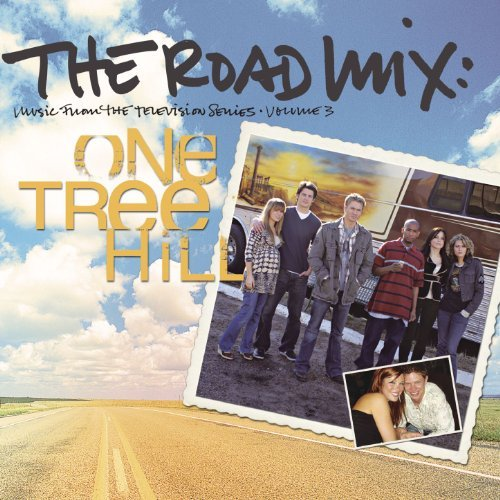 The Road Mix: Music from the Television Series One Tree Hill, Vol. 3 by One Tree Hill Soundtrack