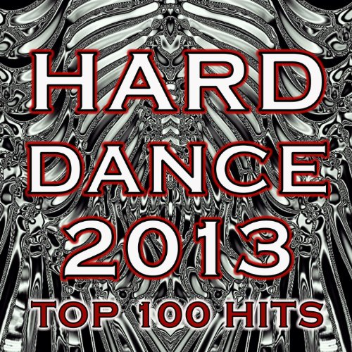 Hard Dance 2013 Top 100 Hits -...