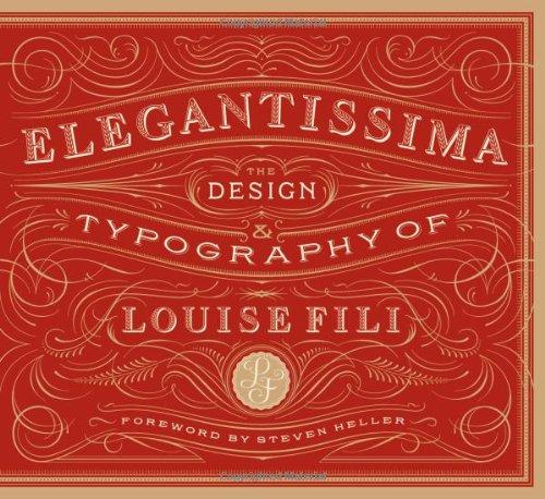 Elegantissima: The Design and Typography of Louise Fili por Louise Fili