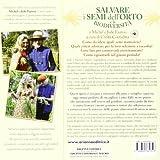 Image de Manuale per salvare i semi dell'orto e la biodiversità. Scopri e difendi 117 ortaggi, erbe aromatiche e fiori alimentar