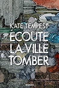 Kate Tempest - Ecoute la ville tomber