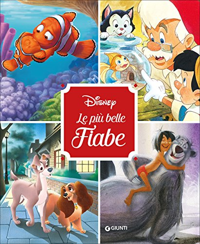 Disney. Le pi belle fiabe. Ediz. illustrata