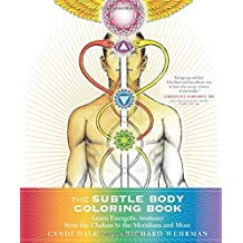 The Subtle Body Coloring Book: Learn Energetic Anatomy--From the Chakras to the Meridians and More (Colouring Books)
