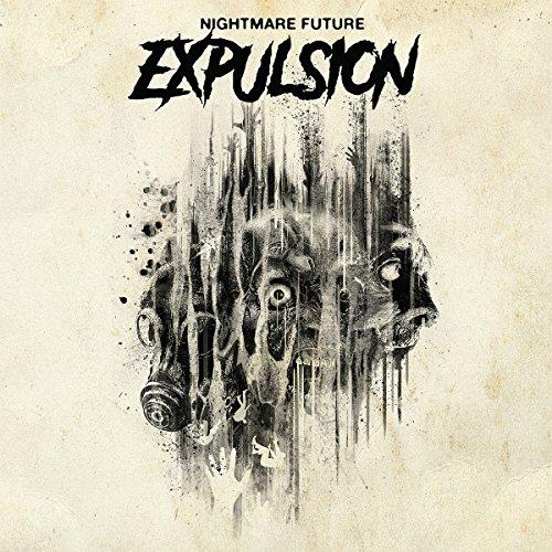 Nightmare Future - Expulsion - 2017