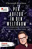 Per Aufzug in den Weltraum: Der Unterschied zwischen Science und Fiction (German Edition)