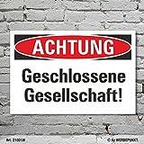 Schild Achtung Geschlossene Gesellschaft Hinweisschild 3 mm Alu-Verbund 300 x 200 mm