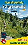Genießerpfade Schwarzwald: 42 Touren. Mit GPS-Daten (Rother Wanderbuch)