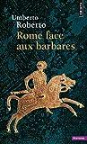 Rome face aux barbares - Une histoire des sacs de la ville