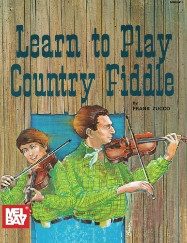Mel Bay Learn to Play Country Fiddle by Frank Zucco (1993-06-01)