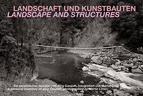 Landscape and structures a personal inventory of jurg conzett (2nd édition) /anglais/allemand