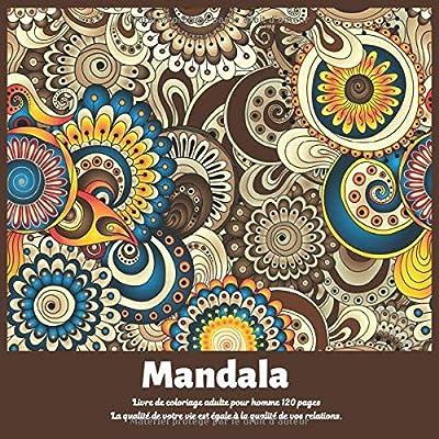 Livre de coloriage adulte pour homme Mandala 120+ pages - La qualité de votre vie est égale à la qualité de vos relations.