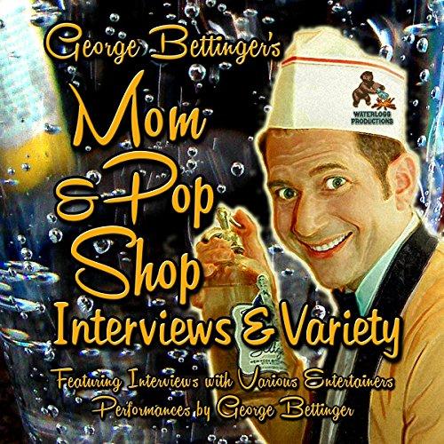 George Bettinger S Mom & Pop Shop Interviews & Variety: Box Set