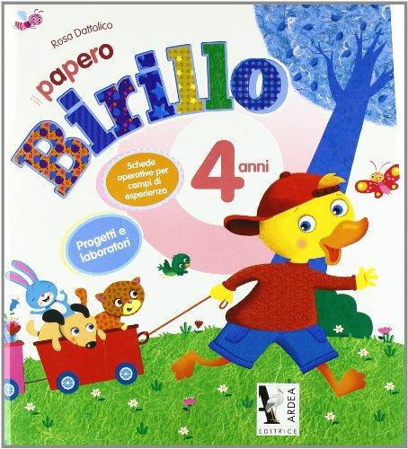 Il papero Birillo. Esercizi, attività e giochi di storia, geografia, cittadinanza e Costituzione. 4 anni. Per la Scuola materna