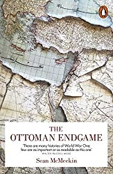 The Ottoman Endgame: War, Revolution and the Making of the Modern Middle East, 1908-1923 by Sean McMeekin (2016-06-30)