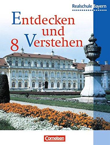 Entdecken und Verstehen 8. Geschichtsbuch. Realschule. Bayern,