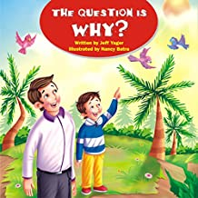 The Question is Why? (English Edition)
