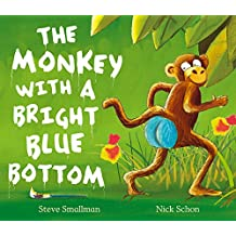 The Monkey with a Bright Blue Bottom: (Read aloud by Justin Fletcher and Sophie Thompson) (Picture Book and CD Set)