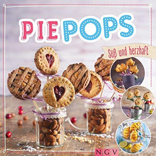 Pie Pops: Süß & herzhaft - Minigebäck am Stiel