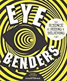Eye Benders: The Science of Seeing & Believing by Clive Gifford (2013-10-28)