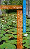 Apprendre et Parler la Langue Sango, première édition: Sango Langue