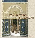 Von Babylon bis Bagdad: Kulturerbe im Irak
