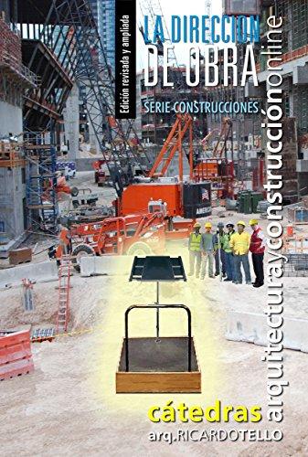 La dirección de obra. Edición revisada y ampliada (Serie Construcciones nº 43) por RICARDO TELLO