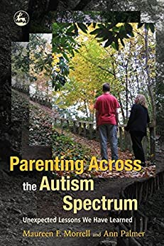 Parenting Across the Autism Spectrum: Unexpected Lessons We Have Learned - Popular Autism Related Book
