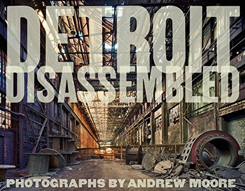 Detroit disassembled. Ediz. illustrata por Andrew Moore