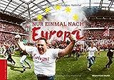 Produkt-Bild: Nur einmal nach Europa: Der 1. FC Köln in der Europa League