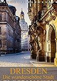 Die wunderschöne Stadt Dresden (Tischkalender 2017 DIN A5 hoch): Ein weiterer Einblick in die wunderschöne Stadt Dresden (Monatskalender, 14 Seiten ) (CALVENDO Orte)