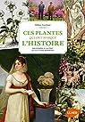 Ces plantes qui ont marqué l'Histoire par Tierchant