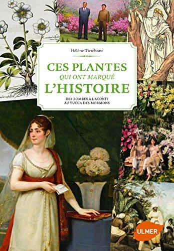 Ces plantes qui ont marqué l'Histoire