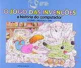 Jogo Das Invenções.A Historia Do Computador (Em Portuguese do Brasil)