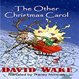 The Other Christmas Carol: A Tonic for the Xmas Spirit