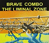 The Liminal Zone by Brave Combo (2015-05-04)