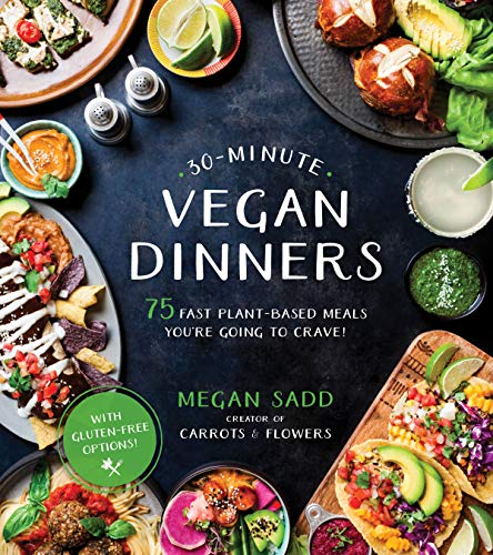 30-Minute Vegan Dinners: 75 Fast Plant-Based Meals You'Re Going to Crave! - Gluten Fast Free Food