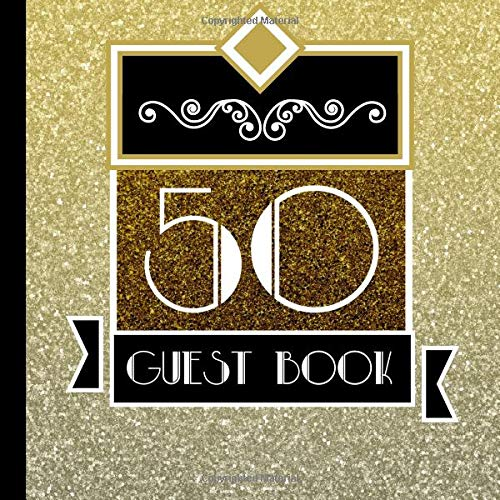 (Guest Book: 50th Wedding Anniversary Guest Book Includes Gift Tracker and Picture Section for a Lasting Memory Keepsake (50th Wedding Anniversary ... Wedding Anniversary Decorations))