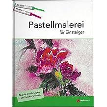 Pastellmalerei für Einsteiger
