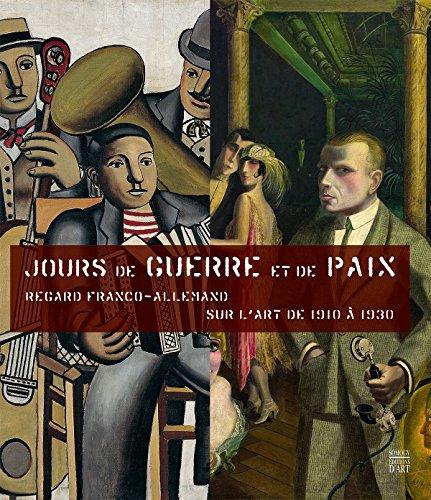 Jours de guerre et de paix : Regard franco-allemand sur l'art de 1910 à 1930