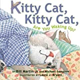 Kitty Cat, Kitty Cat, Are You Waking Up? by Bill Martin Jr. (2011-04-01)